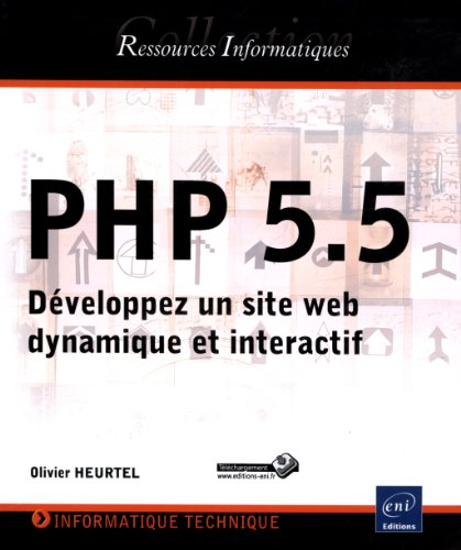 PHP 5.5 : Développez un site web dynamique et interactif