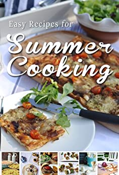 Easy Recipes for Summer Cooking:  A short collection of receipes from Donal Skehan, Sheila Kiely and Rosanne Hewitt-Cromwell par [Skehan, Donal, Rosanne Hewitt-Cromwell, Sheila Kiely]