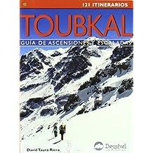 Toubkal : guía de ascensiones y escaladas (Guias De Excursionismo)