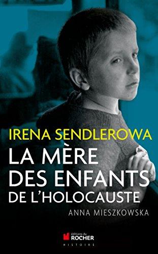 Irena Sendlerowa: La mère des enfants de l'Holocauste