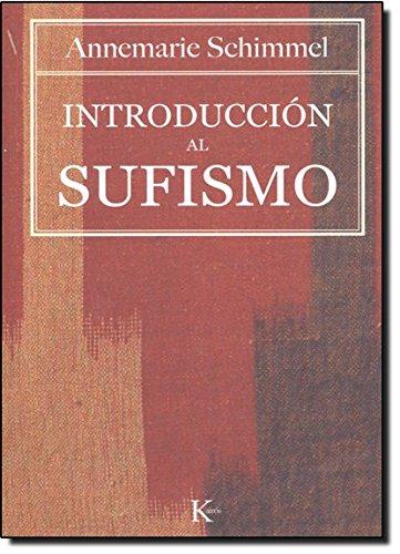 Introducción al sufismo (Sabiduría Perenne) por Annemarie Schimmel