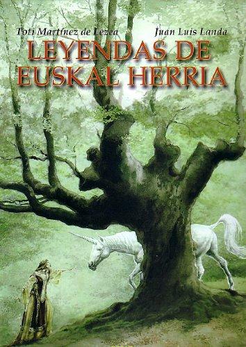 Leyendas Euskal Herria (Euskal Kultura - Cultura Vasca) por Toti Martínez de Lezea