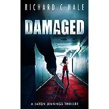 Damaged (A Jaxon Jennings Detective Mystery Thriller Series Book 7)