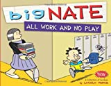Big Nate All Work and No Play: A Collection of Sundays by Lincoln Peirce (2012-10-23)