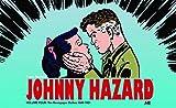 Johnny Hazard The Newspaper Dailies Volume 4 (1949-1951) (Johnny Hazard Dailies Hc) by Frank Robbins (2015-11-10)