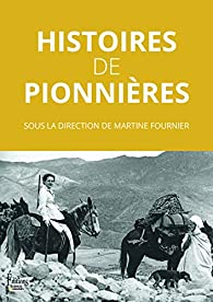 Histoires de pionnières par Martine Fournier