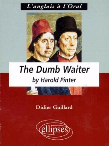 The Dumb Waiter by H. Pinter