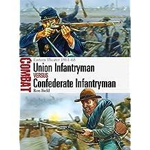 Union Infantryman vs Confederate Infantryman: Eastern Theater 1861-65 (Combat) by Ron Field (2013-09-17)