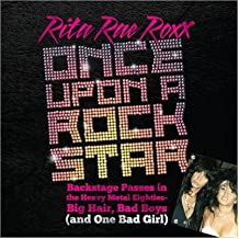 [(Once upon a Rock Star: Backstage Passes in the Heavy Metal Eighties - Big Hair, Bad Boys (And One Bad Girl) )] [Author: Rita Rae Roxx] [Jul-2012]