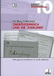 Oberösterreich und die Zigeuner: Politik gegen eine Minderheit im 19. und 20. Jahrhundert (Oberösterreich in der Zeit des Nationalsozialismus)