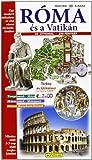 Roma e il Vaticano. Ediz. ungherese (Guida-Prima visita)