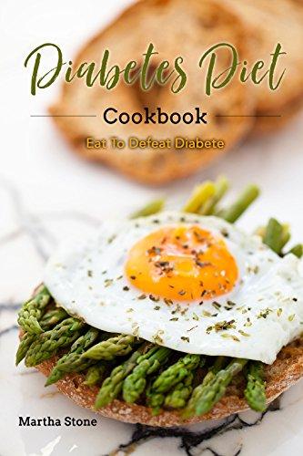 A Diabetes Diet Cookbook: Eat to Defeat Diabetes (English Edition)