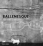 Ballenesque - Roger Ballen: a Retrospective