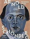 Arnold Schönberg : Peindre l'âme