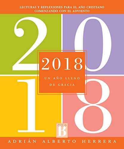 Descargar Libro 2018: Un año lleno de gracia de Adrián Alberto Herrera