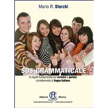 SOS GRAMMATICALE Le regole fondamentali per scrivere e parlare correttamente  la lingua italiana (Italian Edition)