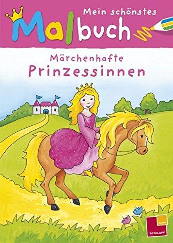 Mein schönstes Malbuch Märchenhafte Prinzessinnen (Malbücher und -blöcke)