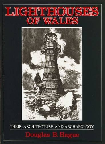 Lighthouses of Wales: Their Architecture and Archaeology (The Royal Commission on the Ancient & Historical Monuments of Wales) by D.B. Hague (1-Jun-1994) Paperback