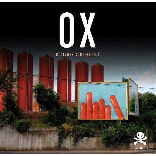 Ox - Collages contextuels: Opus délits 35