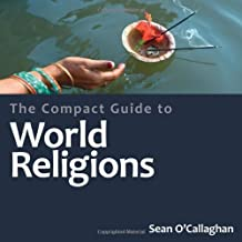 The Compact Guide to World Religions (Compact Encyclopedia) by Sean O'Callaghan (2010-10-01)