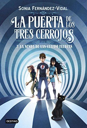 La puerta de los tres cerrojos 2. La senda de las cuatro fuerzas (Otros títulos La Isla del Tiempo) por Sónia Fernández-Vidal