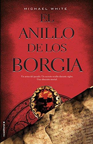 El anillo de los Borgia (Thriller (roca)) por Michael White