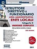 Istruttore direttivo e funzionario negli enti locali. Area amministrativa. Categoria D. Manuale completo per la prova sc
