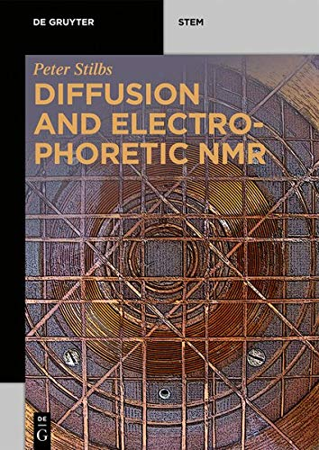Diffusion and Electrophoretic NMR (De Gruyter Textbook)