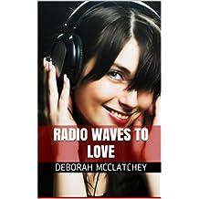 Radio Waves To Love (English Edition)