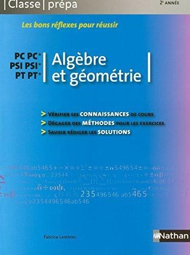 Algèbre et géométrie - PC-PC* PSI-PSI* PT-PT* de Fabrice Lembrez (5 juin 2008) Broché