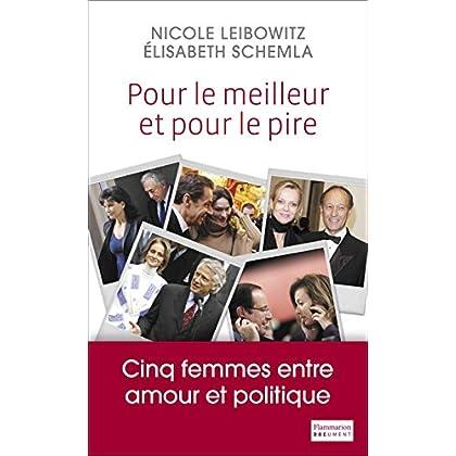 Pour le meilleur et pour le pire: Cinq femmes entre amour et politique (Document)