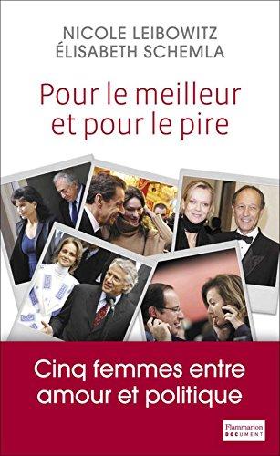 Lire un Pour le meilleur et pour le pire: Cinq femmes entre amour et politique pdf