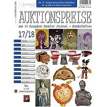 Auktionspreise 2017/18: Über 2500 ausgewählte Objekte aus 14 Ausgaben Sammler Journal + Sonderheften
