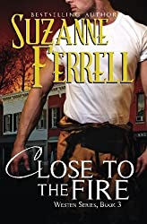 Close To The Fire (Westen) (Volume 3) by Suzanne Ferrell (2014-10-04)