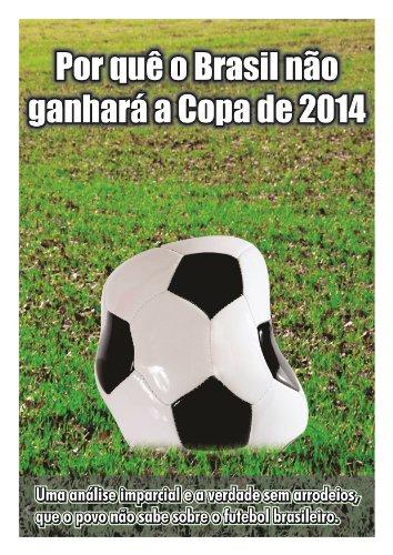 Por que o Brasil não ganhará a Copa de 2014 (Portuguese Edition) por José  Avelino Eugênio
