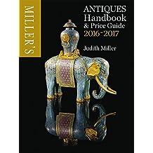Miller's Antiques Handbook & Price Miller's Antiques 2016-2017 (Miller's Antiques Handbook & Price Guide) by Judith Miller (2015-11-10)