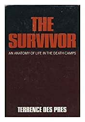 The Survivor: An Anatomy of Life in the Death Camps by Terrence Des Pres (1976-03-04)