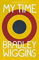 Bradley Wiggins: My Time: An Autobiography (Yellow Jersey Cycling Classics) by Bradley Wiggins (2014-05-01)