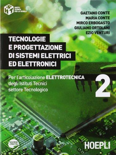Tecnologie e progettazione di sistemi elettrici ed elettronici. Per l'articolazione elettrotecnica degli Istituti Tecnici settore tecnologico: 2