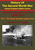 The Mediterranean and Middle East: Volume I The Early Successes Against Italy (To May 1941) [Illustrated Edition] (English Edition)
