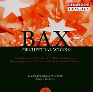 Bax : Intégrale des oeuvres orchestrales / Vol. 5