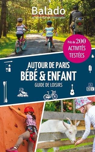Guide Balado Autour de Paris Bebe & Enfant