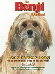 The Benji Method: Teach Your Dog to Do What Benji Does in the Movies by Joe Camp (2011-07-12)