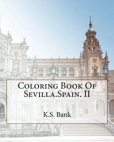 Coloring Book Of Sevilla.Spain. II: Volume 2 por K.S. Bank