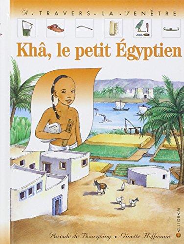 Khâ, le petit Egyptien par Pascale de Bourgoing