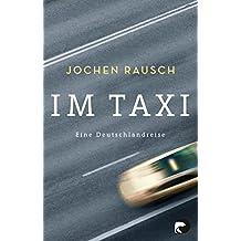 Im Taxi: Eine Deutschlandreise (German Edition)