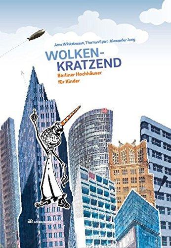 Preisvergleich Produktbild Wolkenkratzend: Berliner Hochhäuser für Kinder (Typen Deiner Stadt)