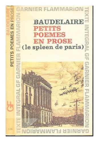 Petits poemes en prose : (Le spleen de Paris) / Chronologie et introd. par Marcel A. Ruff