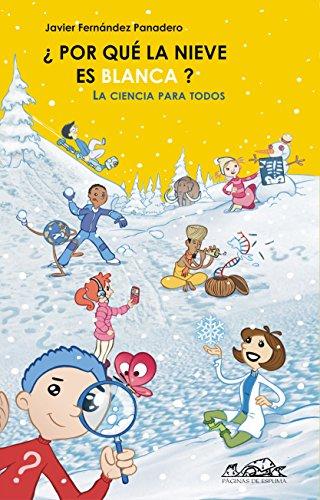 ¿Por qué la nieve es blanca?: La ciencia para todos (Voces/ Ensayo nº 60) por Javier Fernández Panadero