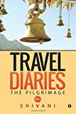 Travel Diaries : The Pilgrimage
